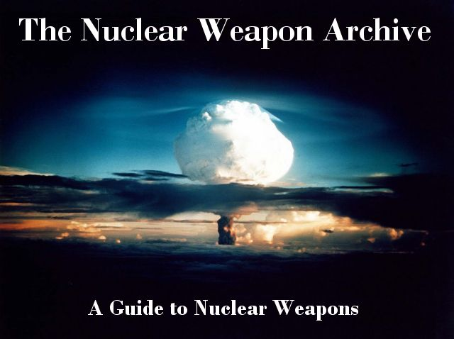 The Nuclear Weapon Archive: A Guide to Nuclear Weapons